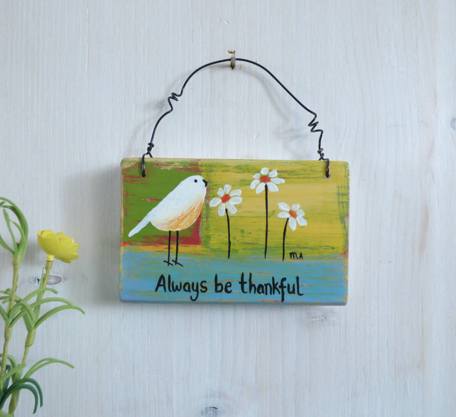 Always Be Thankful, Original Acrylic Bird Painting, Wooden Hanging