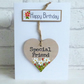 'Happy Birthday', Special Friend, Detachable keepsake Heart, Greeting Card