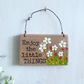 Enjoy the little things, Acrylic Flower Painting Hanging Plaque