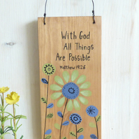Bible Quote, Hand Painted, Floral, Natural Wooden Plaque