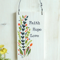 Faith Hope Love, Hand Painted, Floral, White Wooden Plaque