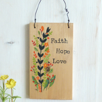 Faith Hope Love, Hand Painted, Floral, Natural Wooden Plaque