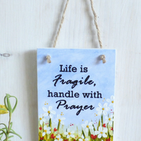 Inspirational, Mixed Media, Wall Plaque, Hanging Decoration, Life is Fragile,