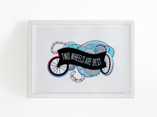 Two Wheels Are Best - Hand Pulled Cycling Screen Print