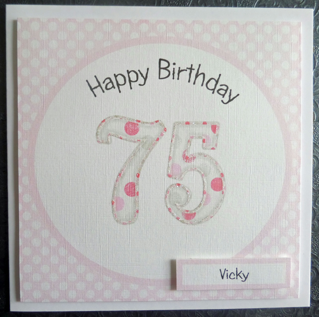 Personalised Pink 75th Handmade Birthday Card
