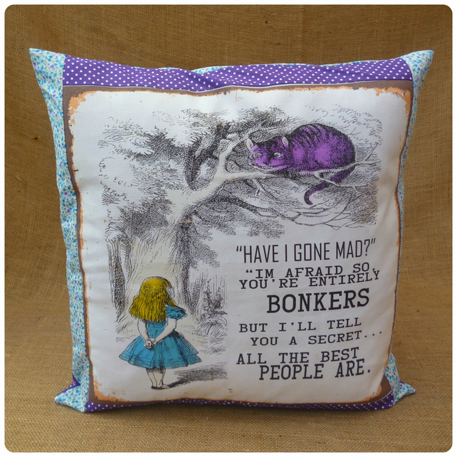 Have I Gone Mad? Alice in Wonderland Cushion (SKU00569)