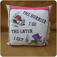 The Hurrier I Go The Later I Get Alice in Wonderland Cushion (SKU00693)