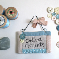 'Collect Moments' Wall Hanging Fabric Quilted Quote with Buttons