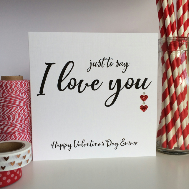 Personalised Valentine's Day Card - Just to say I Love you (LB233)