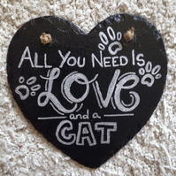 All you need is love and a cat slate heart sign