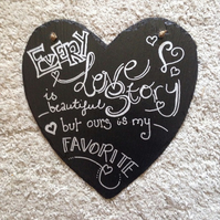 Every love story is beautiful slate heart sign