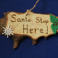 Santa Stop Here natural wooden decoration or sign for Christmas time