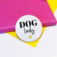 Dog Lady Pin Badge