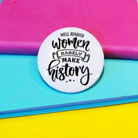 Well Behaved Women Pin Badge