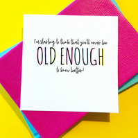 Old Enough Funny Birthday Card