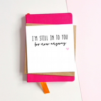 Still In To You Anniversary Card