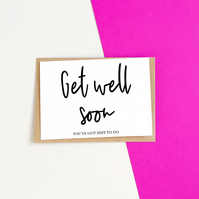 Shit To Do Get Well Card