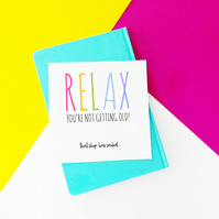 Relax Funny Birthday Card