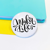 Maker Life Pin Badge