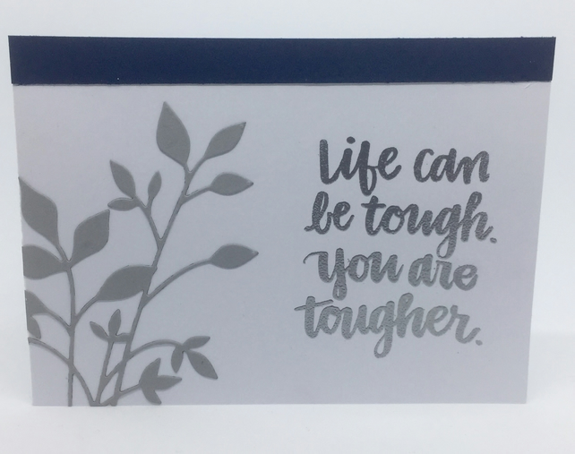 Life Can Be Tough, You Are Tougher