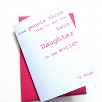 Best Daughter in the World Card, Happy Birthday Daughter Card, Free UK Postage