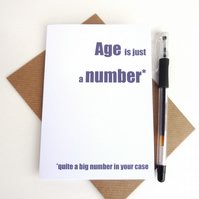 Funny Birthday Card - Age is Just a Number Card - Free UK Postage