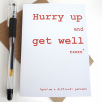 Funny Get Well Soon Card - 'You're a Difficult Patient' Card - Free UK Postage