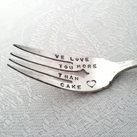 Hand stamped Fork - We Love you more than Cake- with a little heart-Vintage Fork
