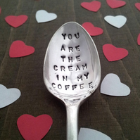 Hand stamped Spoon- You are the Cream in my Coffee - Vintage
