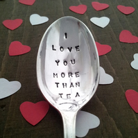 Vintage Hand Stamped Spoon - I love you more than tea