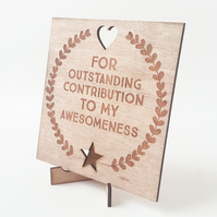 For outstanding contribution to my awesomeness - Mother's Day card - Wood