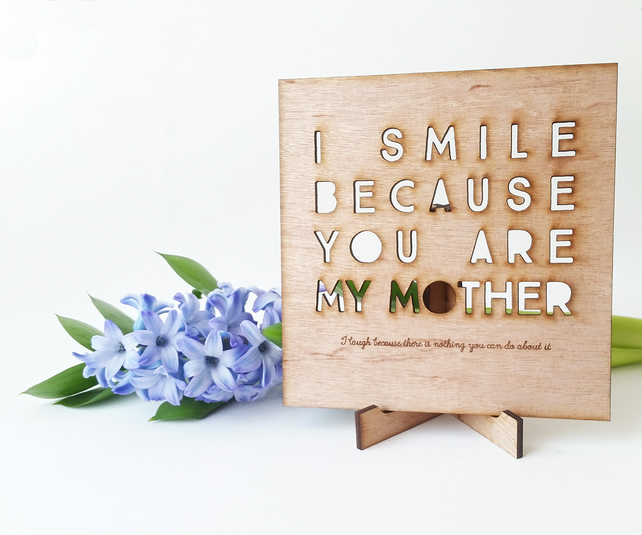 Mother's Day card-made from birch wood- I smile because you are my Mother