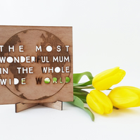 The most wonderful Mum in the whole wide World - Wooden Mother's Day Card