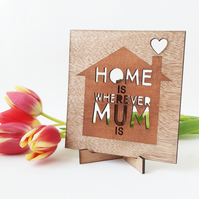 Home is wherever Mum is - Wooden Mother's Day Card - with stand