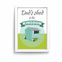 Dad's shed is his kingdom A4 print