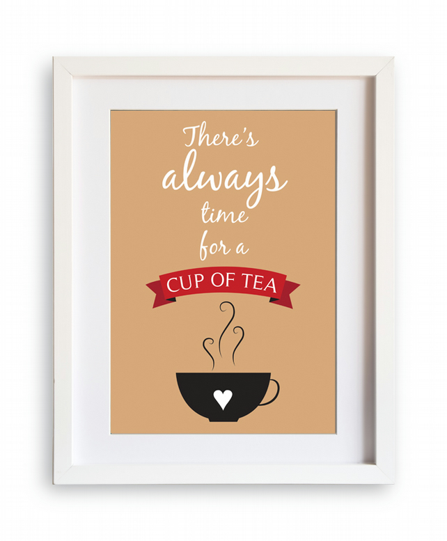 There's always time for a cup of tea A4 print