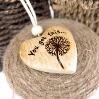 Pyrography 'You got this' rustic chunky wood hanging heart keepsake