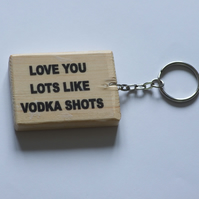 Love you lots like vodka shots keyring