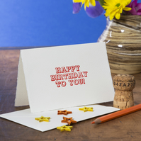 Happy Birthday To You! Letterpress card – Red