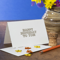 Happy Birthday To You! Letterpress card – Gold