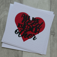 Red Heart of Hearts - All We Need is Each Other - Anniversary or Love Card