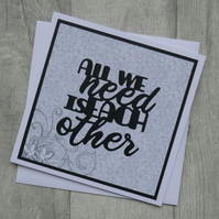Grey Swirls and Doves - All We Need Is Each Other - Anniversary Card