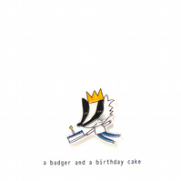 birthday card - a badger and a birthday cake