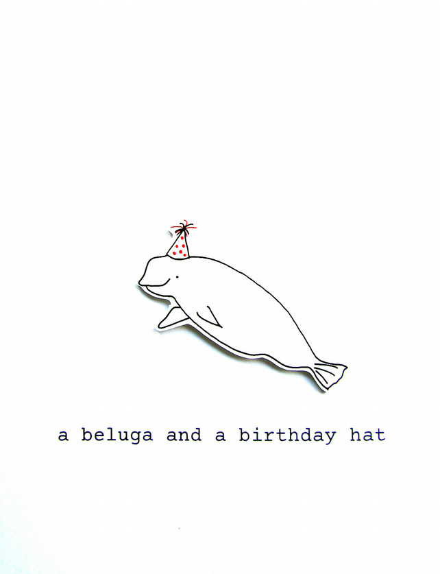 birthday card - a beluga and a birthday hat