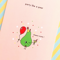 birthday card - party like a pear