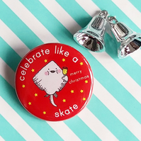 badge - celebrate like a skate (christmas) - 38mm badge