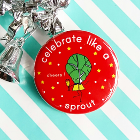 badge - celebrate like a sprout - 38mm badge