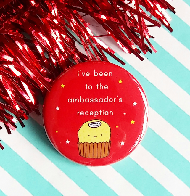 badge - i've been to the ambassador's reception - 38mm badge