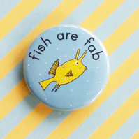 badge - fish are fab - cowfish -  38mm fish badge