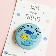 badge - fish are fab - fab four - 38mm pin badge
